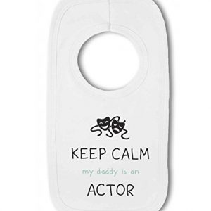 Actor – Keep Calm my Daddy / Mummy is an … funny – Baby Pullover Bib