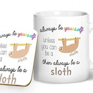 Always Be Yourself Unless You Can Be A Sloth – Printed Mug & Coaster Gift Set