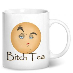 Bitch Tea – Printed Mug