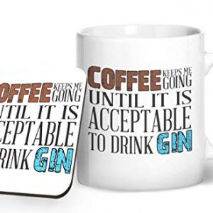 Coffee keeps me going until it is acceptable to drink gin – Printed Mug & Coaster Gift Set