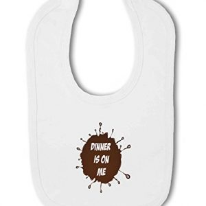 Dinner is on Me funny – Baby Bib