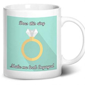 Does this ring make me look engaged – Printed Mug