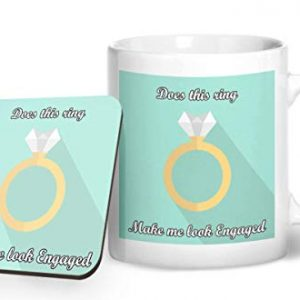Does this ring make me look engaged – Printed Mug & Coaster Gift Set