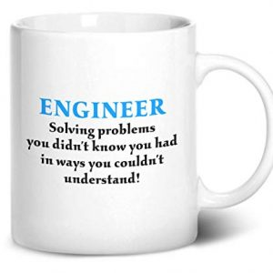Engineer solving problems you didn't know you had – Printed Mug