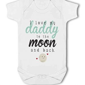 I love my Daddy to the Moon and Back cute – Baby Vest