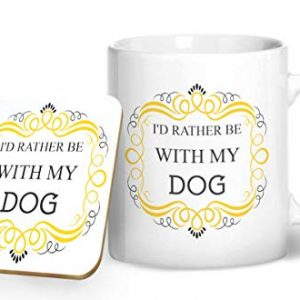 I'd Rather Be With My Dog Mug And Matching Coaster Set – Printed Mug & Coaster Gift Set