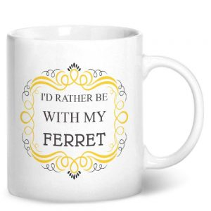 I'd Rather Be With My Ferret – Printed Mug
