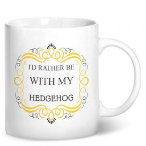 I'd Rather Be With My Hedgehog – Printed Mug