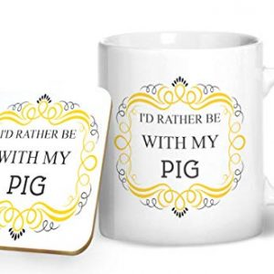 I'd Rather Be With My Pig Mug And Matching Coaster Set – Printed Mug & Coaster Gift Set