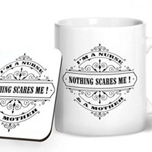 I'm a nurse and a mother, nothing scares me – Printed Mug & Coaster Gift Set