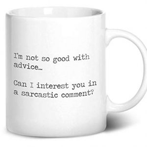 I'm not so good with advice. funny – Printed Mug