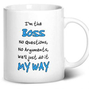 I'm the Boss we'll just do it My Way – Printed Mug