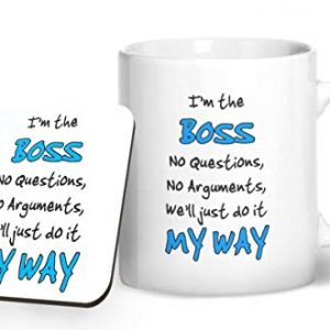 I'm the Boss we'll just do it My Way – Printed Mug & Coaster Gift Set