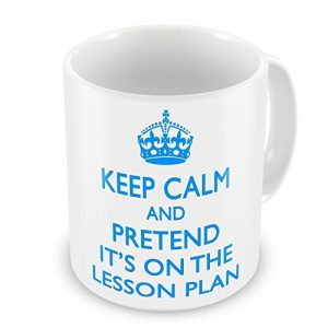 Keep Calm And Pretend It's On The Lesson Plan Mug – Blue