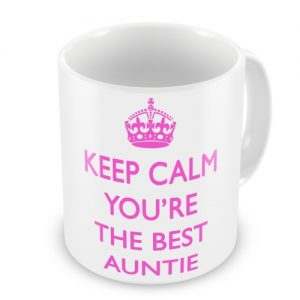 Keep Calm You're The Best Auntie Mug