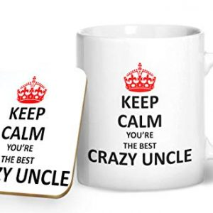 Keep Calm You're The Best Crazy Uncle Mug And Matching Coaster Set – Printed Mug & Coaster Gift Set