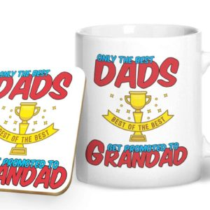Only The Best Dads Get Promoted to Grandad – Printed Mug & Coaster Gift Set