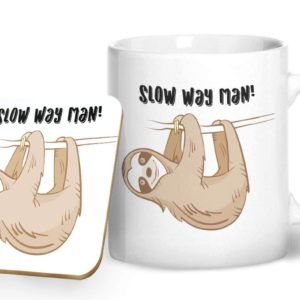 Slow Way Man! – Printed Mug & Coaster Gift Set