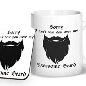 Sorry I Can't Hear You Over My Awesome Beard Design 2 – Printed Mug & Coaster Gift Set