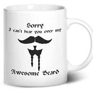 Sorry I can't hear you over my awesome beard design 1 – Printed Mug