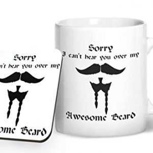 Sorry I can't hear you over my awesome beard design 1 – Printed Mug & Coaster Gift Set