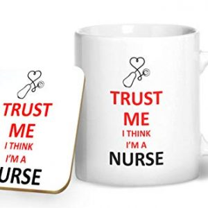 Trust Me I Think I'm A Nurse Mug And Matching Coaster Set – Printed Mug & Coaster Gift Set