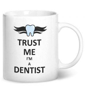 Trust Me I'm A Dentist – Printed Mug
