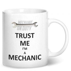 Trust Me I'm A Mechanic – Printed Mug
